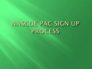 NAScoE  PAC SIGN UP PROCESS