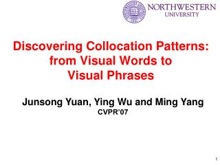 Discovering Collocation Patterns: from Visual Words to  Visual Phrases