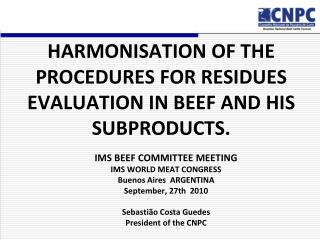 HARMONISATION OF THE PROCEDURES FOR RESIDUES EVALUATION IN BEEF AND HIS SUBPRODUCTS.