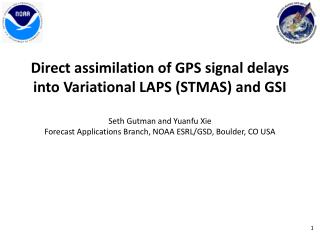 Direct assimilation of GPS signal delays into  Variational LAPS (STMAS) and GSI