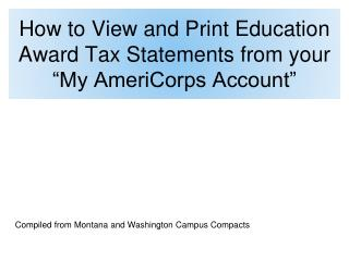 "How to  View and Print Education Award Tax Statements from your ""My AmeriCorps Account"""