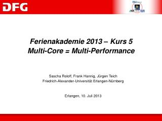 Ferienakademie  2013 –  Kurs  5 Multi-Core = Multi-Performance