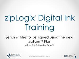 zipLogix ®  Digital Ink Training