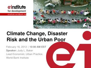 Climate Change, Disaster Risk and the Urban Poor