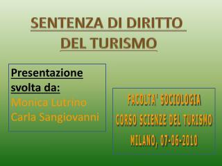 FACOLTA' SOCIOLOGIA CORSO SCIENZE DEL TURISMO MILANO, 07-06-2010