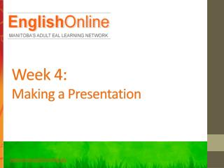 Week 4: Making a Presentation