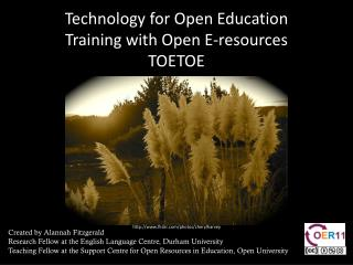Technology  for Open Education  Training  with Open E-resources  TOETOE