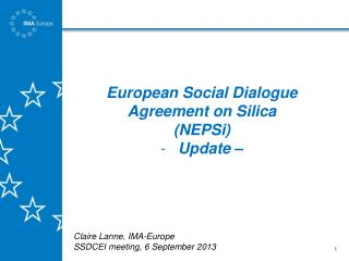 European Social Dialogue Agreement on Silica ( NEPSi ) Update –