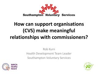 How can support organisations (CVS) make meaningful relationships with commissioners?