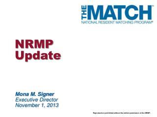 Mona M. Signer Executive Director November 1, 2013