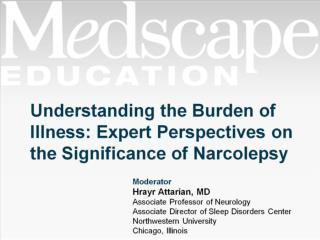 Understanding the Burden of Illness: Expert Perspectives on the Significance of Narcolepsy