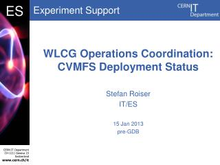 WLCG Operations Coordination: CVMFS Deployment Status