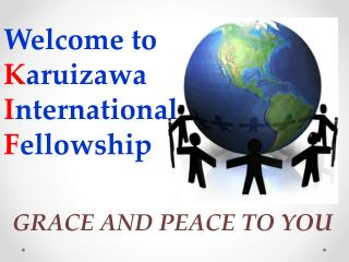 Welcome to K aruizawa I nternational F ellowship