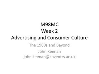 M98MC Week 2 Advertising and Consumer Culture