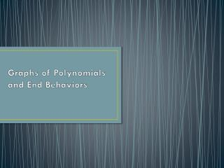 Graphs of Polynomials and End Behaviors