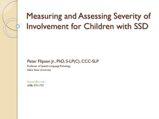 Measuring and Assessing Severity of Involvement for Children with SSD