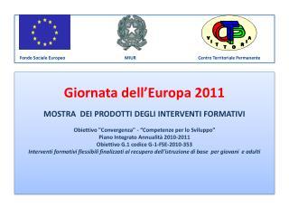 Giornata dell'Europa 2011 MOSTRA  DEI PRODOTTI DEGLI INTERVENTI FORMATIVI