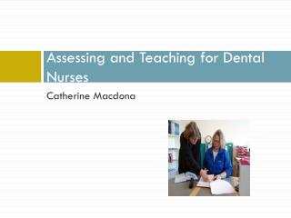 Assessing and Teaching for Dental Nurses