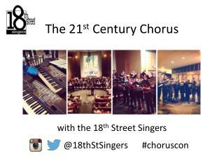 The 21 st  Century Chorus