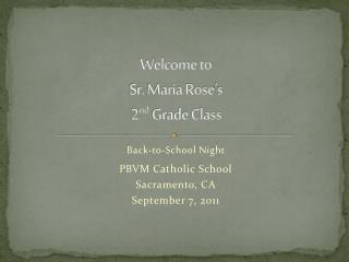 Welcome to Sr. Maria Rose�s 2 nd  Grade Class
