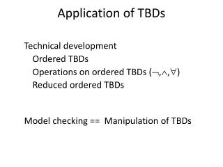 Application of TBDs
