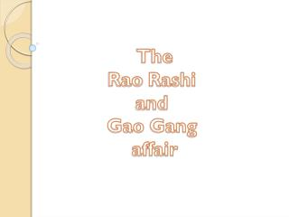 The Rao Rashi and  Gao  Gang  affair