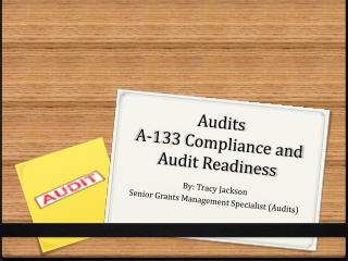 Audits A-133 Compliance and Audit Readiness