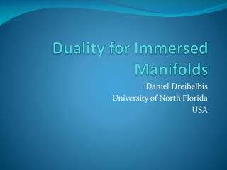 Duality for Immersed Manifolds