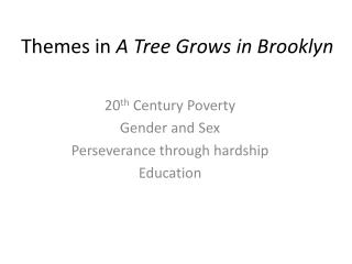 Themes in  A Tree Grows in Brooklyn