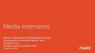 Media extensions