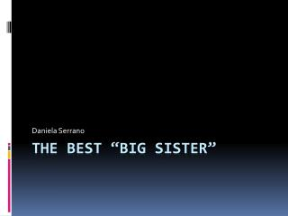 """The Best """"Big Sister"""""""