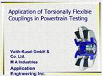 Application of Torsionally Flexible Couplings in Powertrain Testing