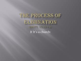 The Process of Elimination (Matt. 15:12-14)