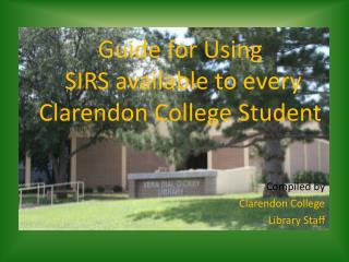 Guide for Using  SIRS available to every Clarendon College Student