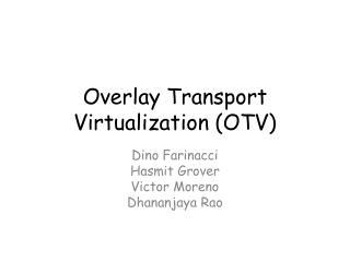 Overlay Transport Virtualization (OTV)
