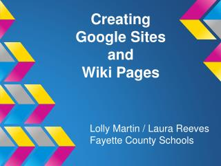 Creating  Google Sites  and  Wiki Pages