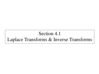Section  4.1 Laplace Transforms & Inverse Transforms
