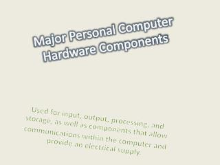 Major Personal Computer Hardware Components