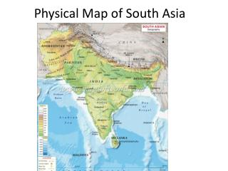 Physical Map  of South Asia
