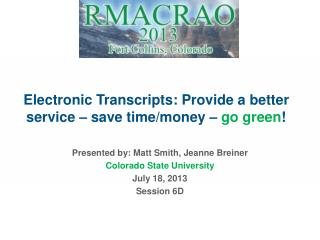 Electronic Transcripts: Provide a better service – save time/money –  go green !
