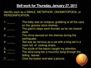 Bell work for Thursday, January 27, 2011