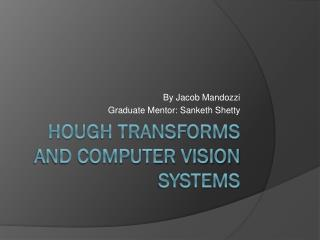 Hough Transforms and Computer Vision Systems