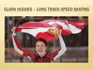 Clara Hughes – long track speed skating