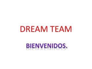 Bienvenidos al Dream Team