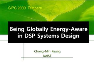 Being Globally Energy-Aware in DSP Systems Design