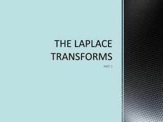 THE LAPLACE TRANSFORMS