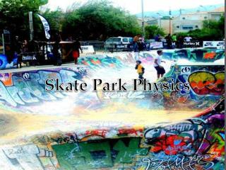 Skate Park Physics
