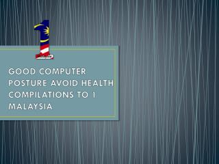 GOOD COMPUTER POSTURE AVOID HEALTH COMPILATIONS TO 1 MALAYSIA