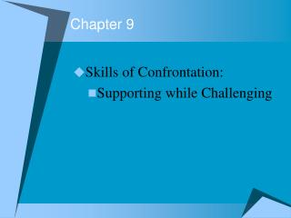 Skills of Confrontation: Supporting while Challenging