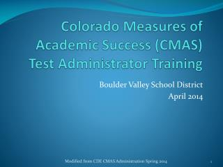 Colorado Measures of Academic Success (CMAS)  Test Administrator  Training